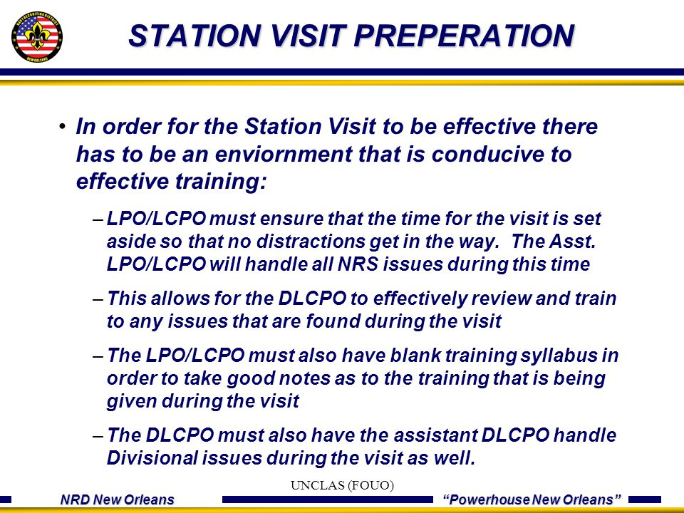 "NRD New Orleans ""Powerhouse New Orleans"" STATION VISIT PREPERATION In order for the Station Visit to be effective there has to be an enviornment that"