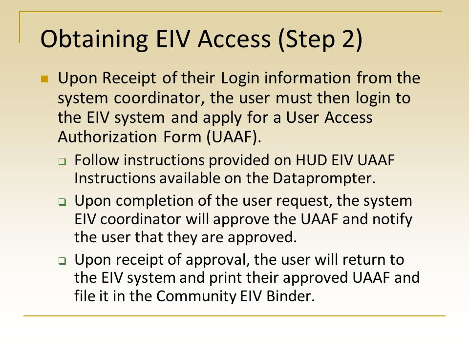 Obtaining EIV Access (Step 1) User must request HUD Secure Connection Login.