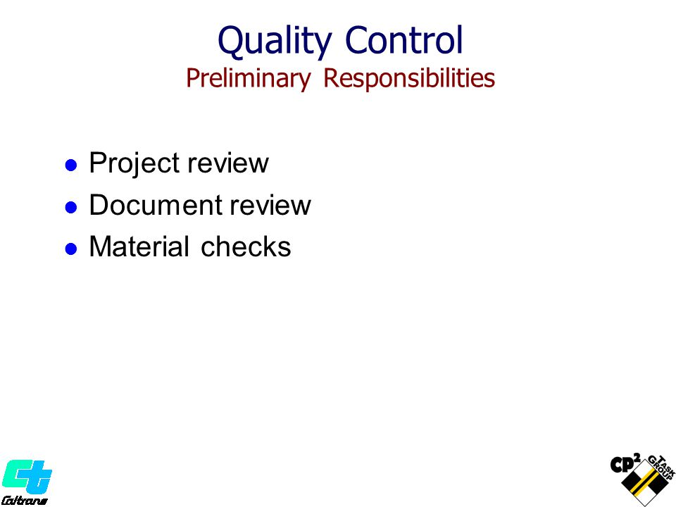 Project review Document review Material checks Quality Control Preliminary Responsibilities