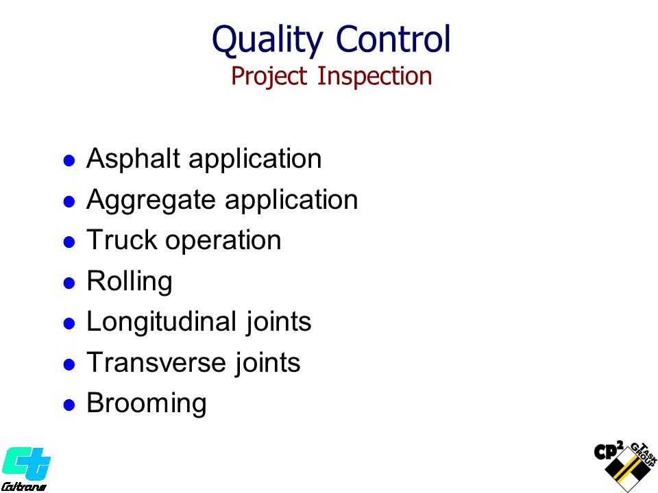 Asphalt application Aggregate application Truck operation Rolling Longitudinal joints Transverse joints Brooming Quality Control Project Inspection