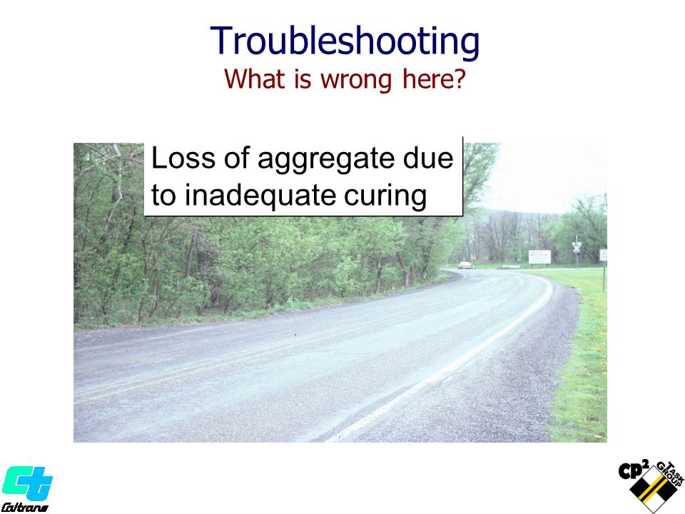 Troubleshooting What is wrong here? Loss of aggregate due to inadequate curing
