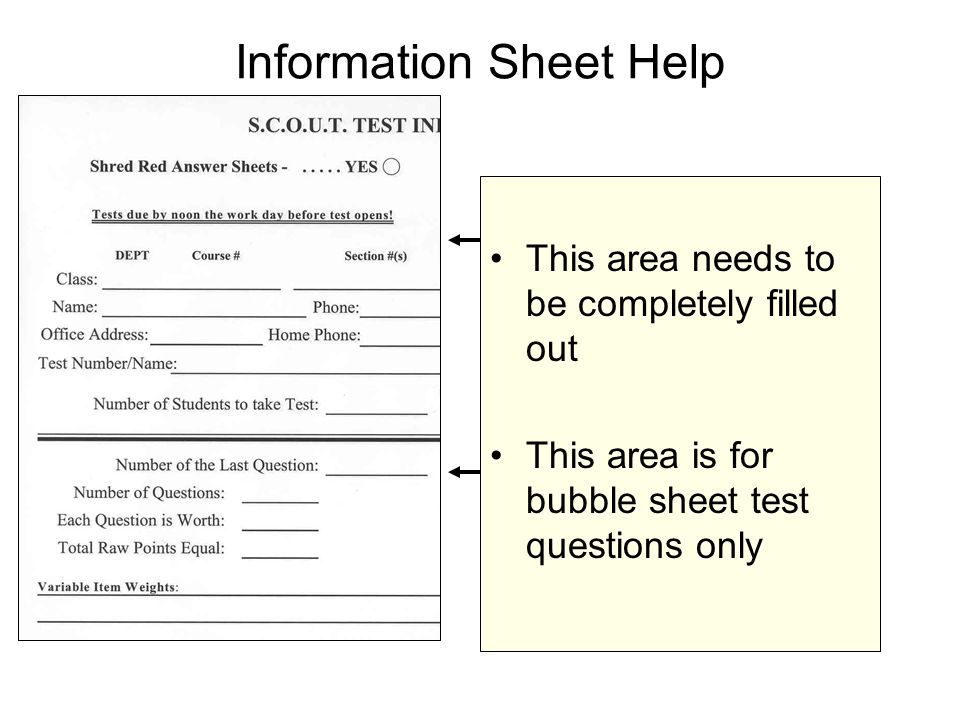 Information Sheet Help This area needs to be completely filled out This area is for bubble sheet test questions only