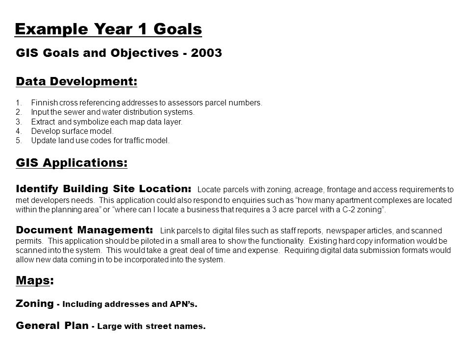 Example Year 1 Goals GIS Goals and Objectives - 2003 Data Development: 1.