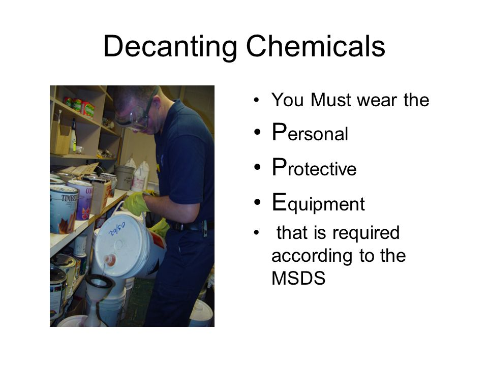 Decanting Chemicals We must label the bottle correctly What about domestic products,such as Windex.