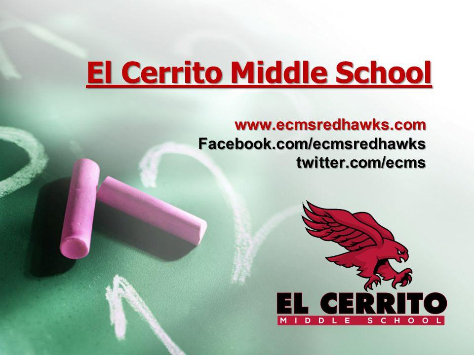 El Cerrito Middle School www.ecmsredhawks.comFacebook.com/ecmsredhawks twitter.com/ecms twitter.com/ecms