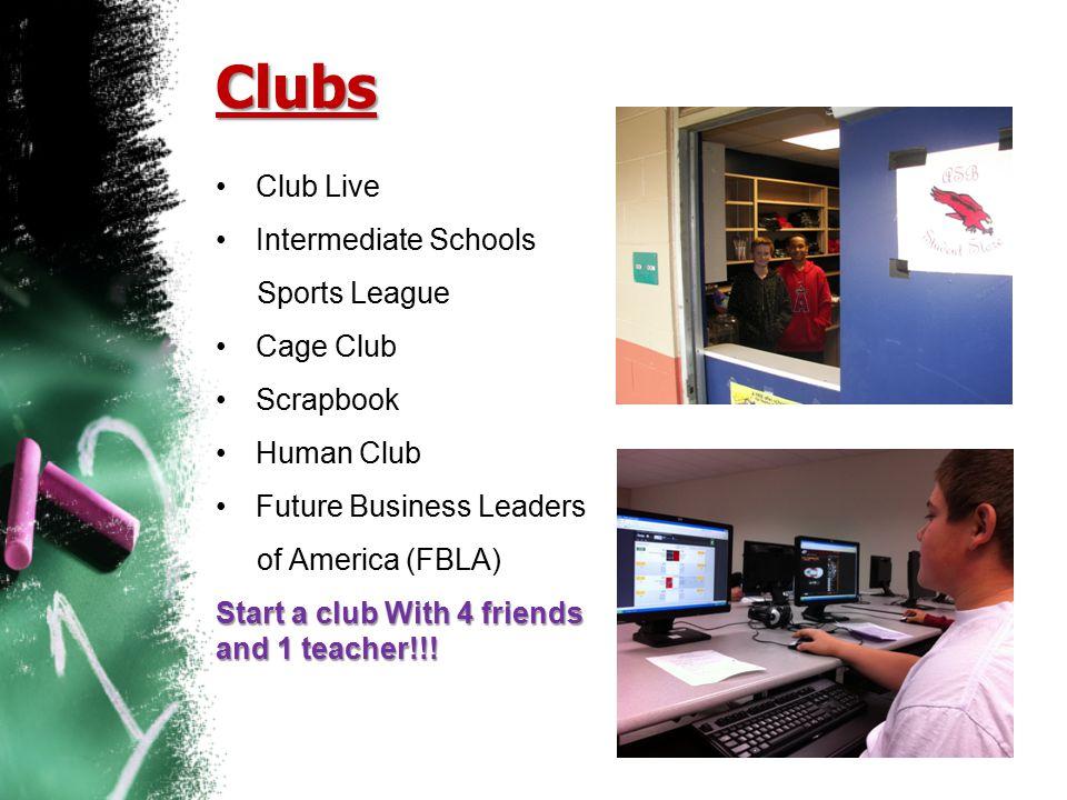 Clubs Club Live Intermediate Schools Sports League Cage Club Scrapbook Human Club Future Business Leaders of America (FBLA) Start a club With 4 friend