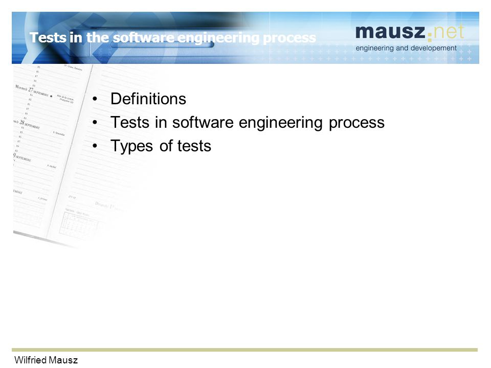 Wilfried Mausz Tests in the software engineering process Definitions Tests in software engineering process Types of tests