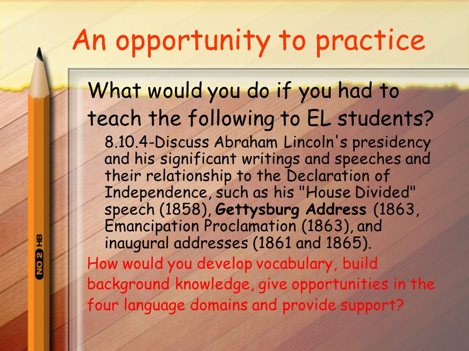 An opportunity to practice What would you do if you had to teach the following to EL students.