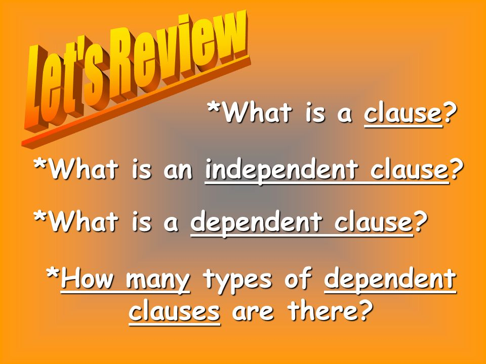 *What is a clause. *What is an independent clause.