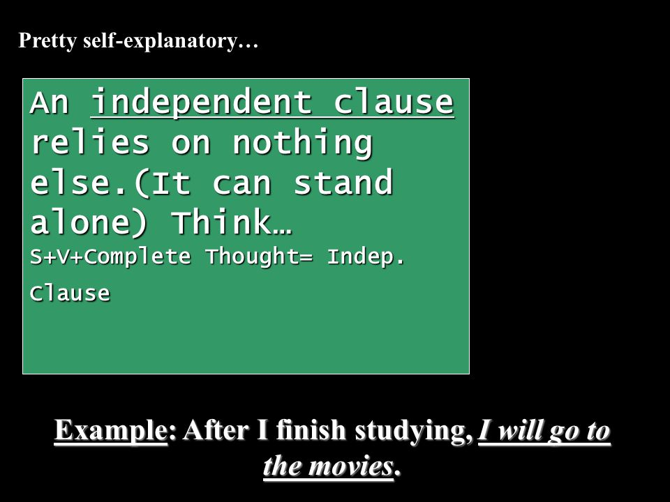 Pretty self-explanatory… An independent clause relies on nothing else.(It can stand alone) Think… S+V+Complete Thought= Indep.