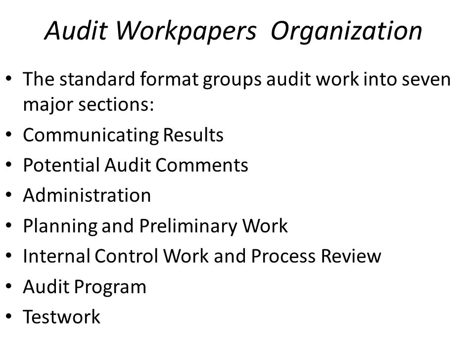 Audit Workpapers Paper Size Audit work should be presented on 8 1/2 x 11 paper.
