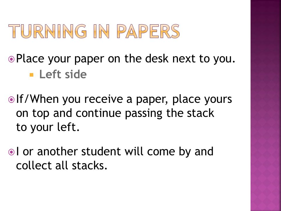  Place your paper on the desk next to you.