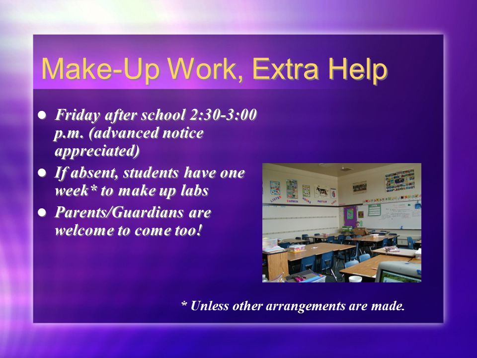 Make-Up Work, Extra Help Friday after school 2:30-3:00 p.m.