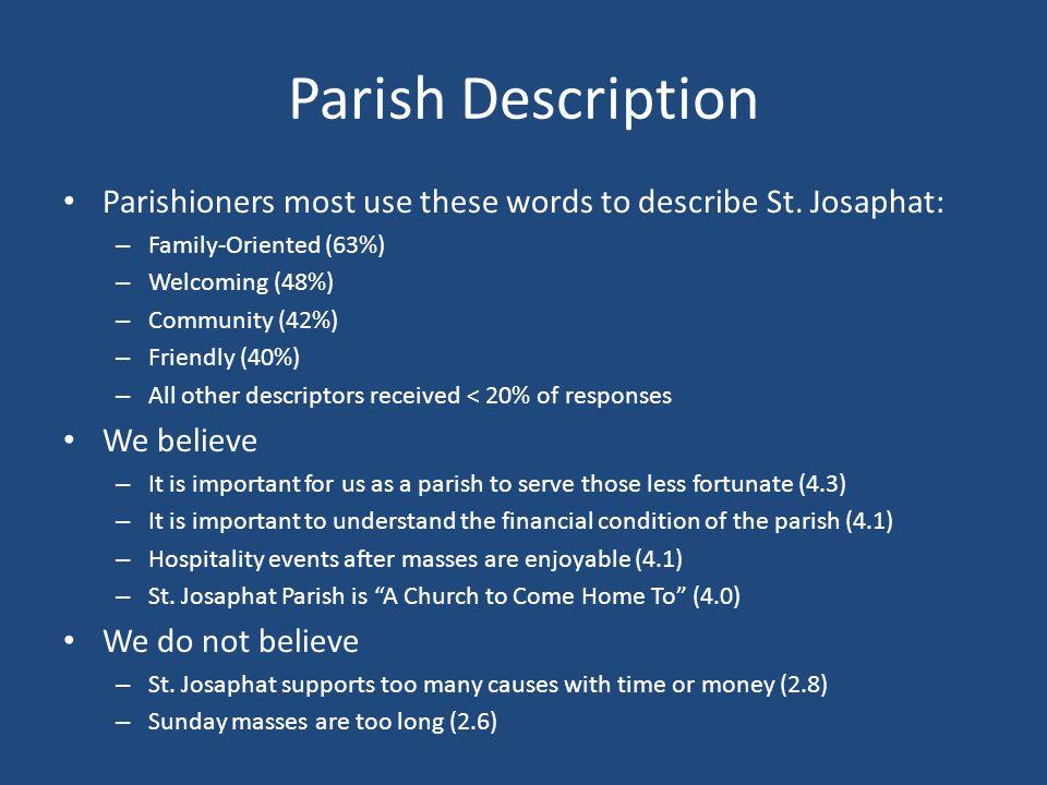 Parish Description Parishioners most use these words to describe St.