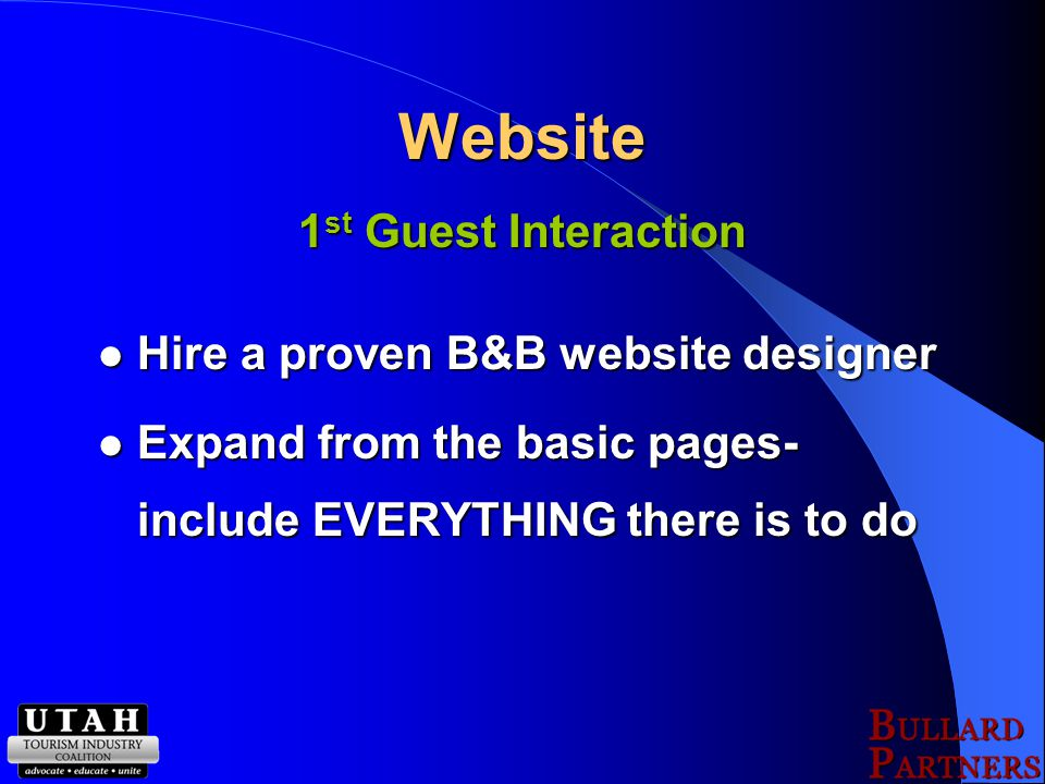 Phone/Online Reservations 2 nd Guest Interaction Ask only questions that you need to know Ask only questions that you need to know Use a simple form Use a simple form Record in RSVP book Record in RSVP book Process all reservations through single person Process all reservations through single person Check and Balance Check and Balance