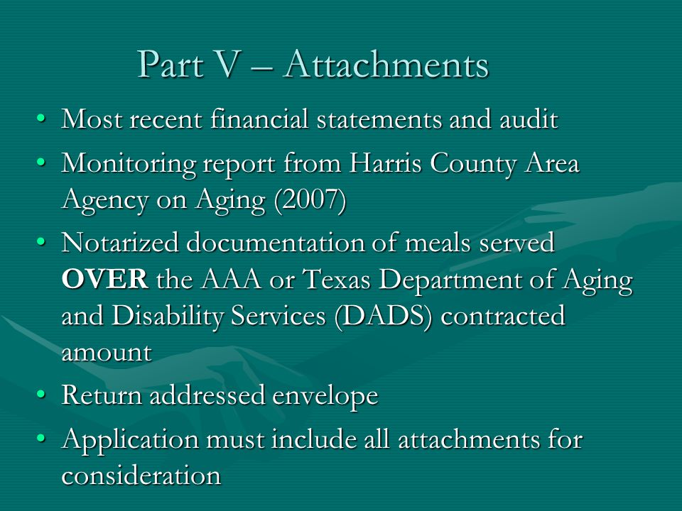 Part V – Attachments Most recent financial statements and auditMost recent financial statements and audit Monitoring report from Harris County Area Ag