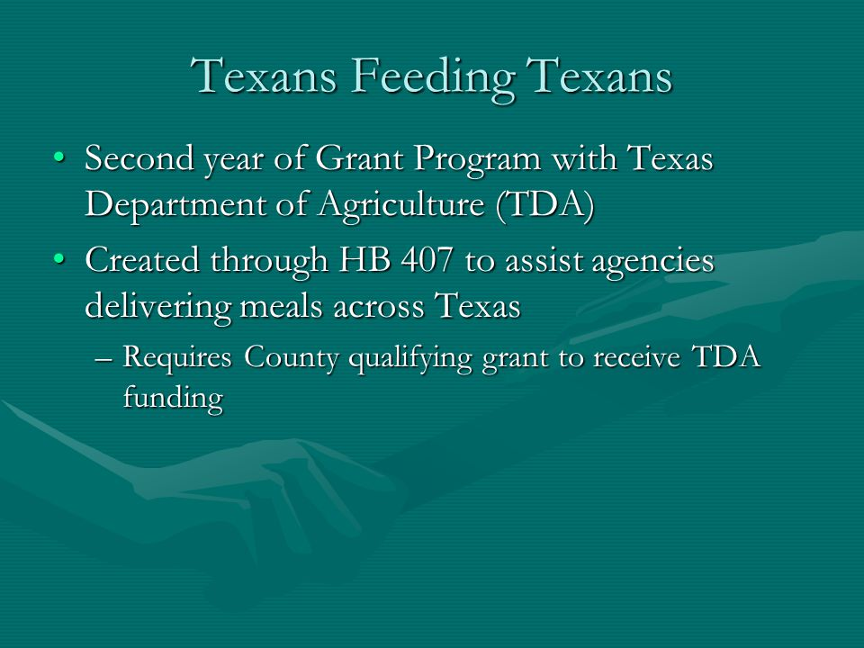 Texans Feeding Texans Second year of Grant Program with Texas Department of Agriculture (TDA)Second year of Grant Program with Texas Department of Agr