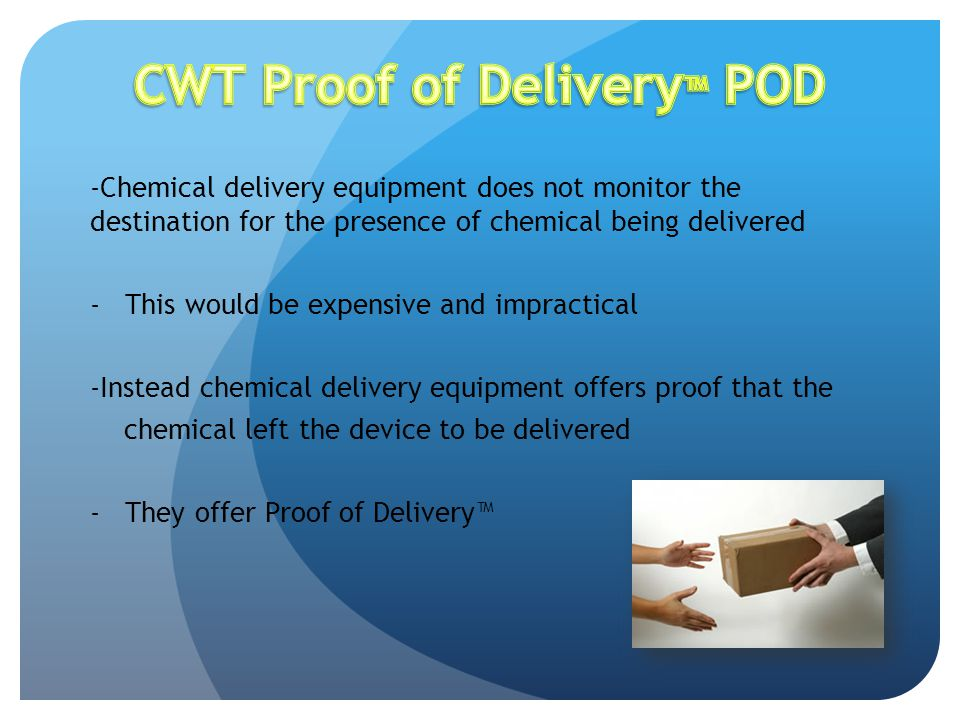 -Chemical delivery equipment does not monitor the destination for the presence of chemical being delivered - This would be expensive and impractical -