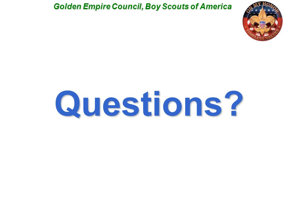Golden Empire Council, Boy Scouts of America Questions?