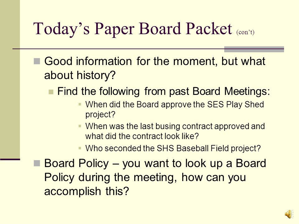 Today's Paper Board Packet Weighs 10.5 oz 62 pages total Cost $178.41 +/- to produce Where does it go after the Board Meeting.