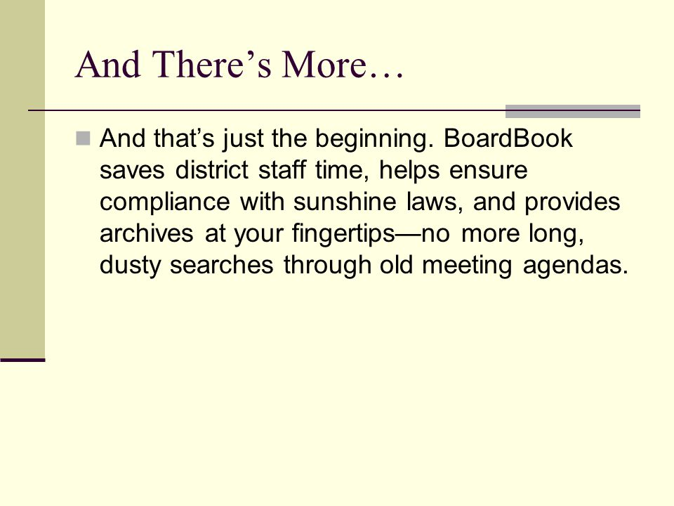 BoardBook Software With BoardBook, many tasks associated with agenda packet preparation are made easier.