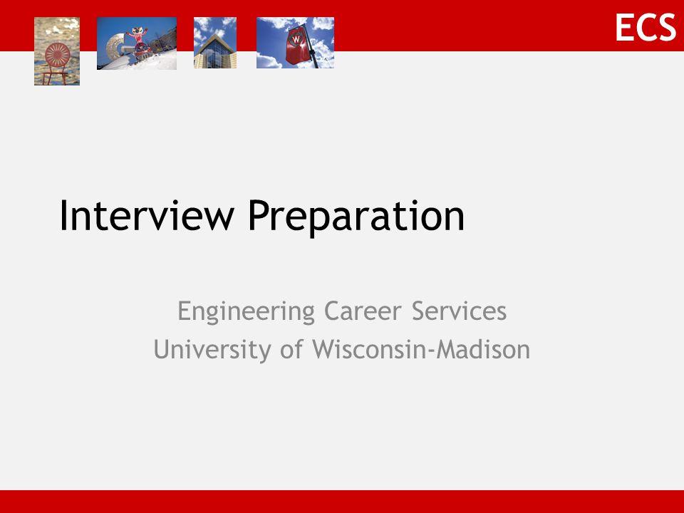 ECS Interview Preparation Engineering Career Services University of Wisconsin-Madison