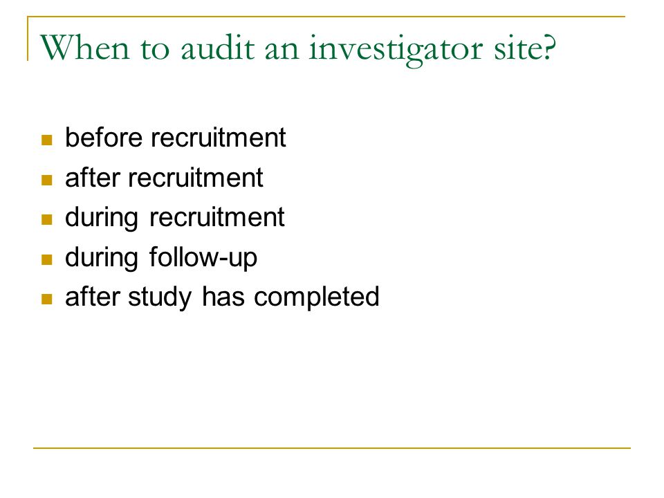 When to audit an investigator site.