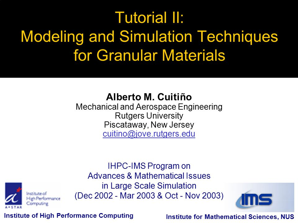 IHPC-IMS Program on Advances & Mathematical Issues in Large Scale Simulation (Dec 2002 - Mar 2003 & Oct - Nov 2003) Tutorial II: Modeling and Simulati