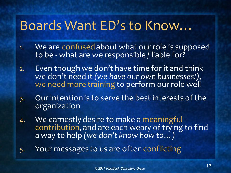 © 2011 PlayBook Consulting Group 17 Boards Want ED's to Know… 1.