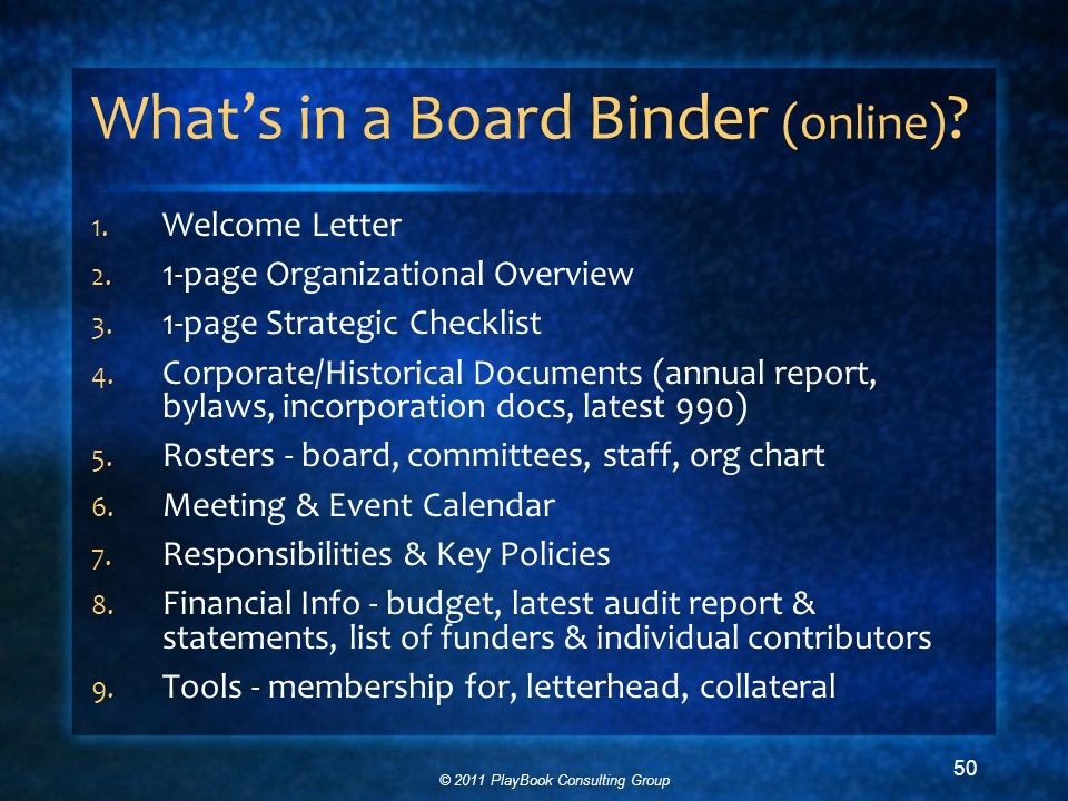 © 2011 PlayBook Consulting Group 50 What's in a Board Binder (online) .
