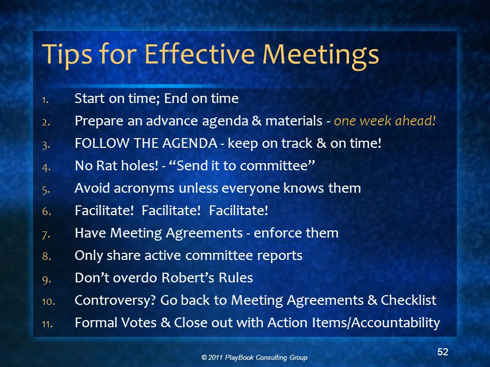 © 2011 PlayBook Consulting Group 52 Tips for Effective Meetings 1.