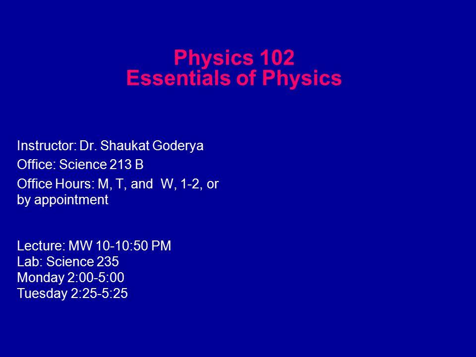 Physics 102 Class Web Page http://www.faculty.tarleton.edu/goderya Important !.