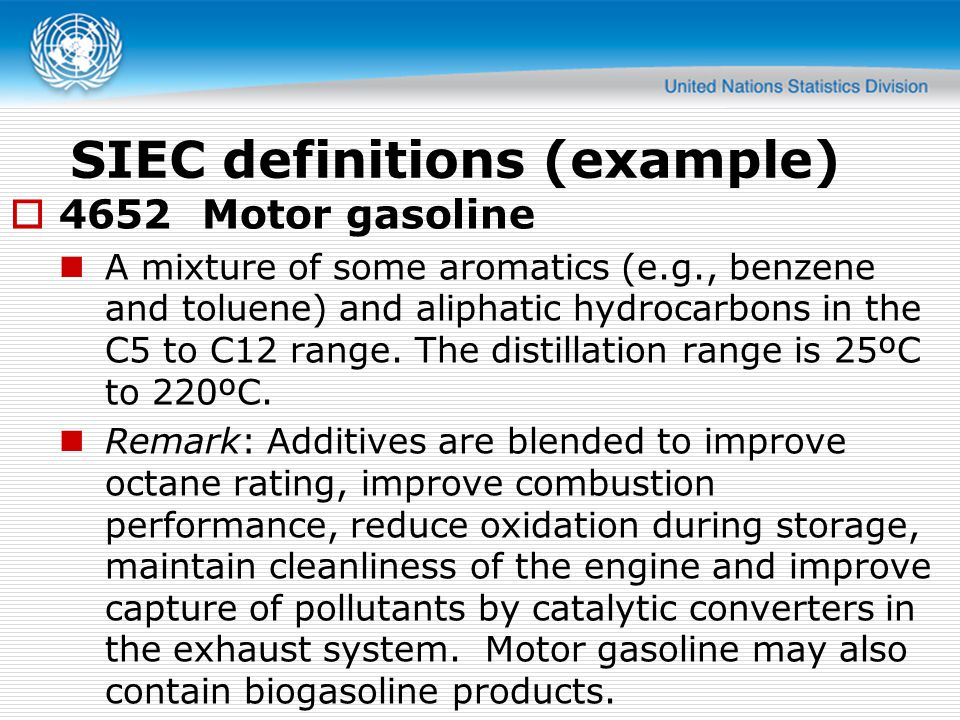 SIEC definitions (example)  4652Motor gasoline A mixture of some aromatics (e.g., benzene and toluene) and aliphatic hydrocarbons in the C5 to C12 range.