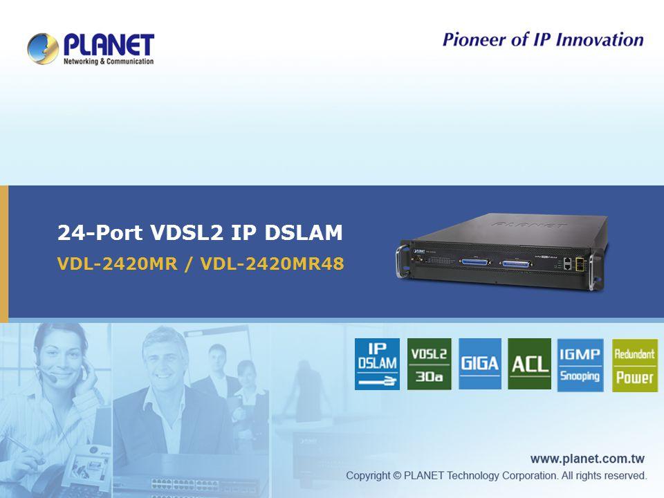 24-Port VDSL2 IP DSLAM VDL-2420MR / VDL-2420MR48