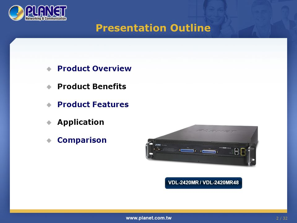 2 / 32 Presentation Outline  Product Overview  Product Benefits  Product Features  Application  Comparison VDL-2420MR / VDL-2420MR48