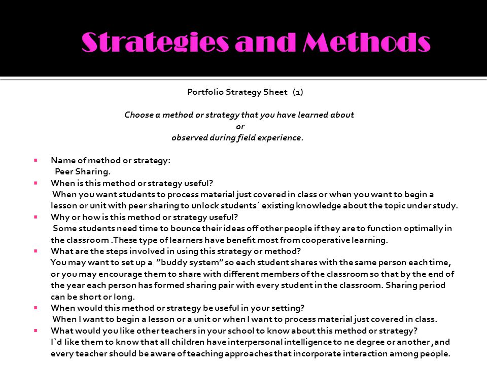Portfolio Strategy Sheet (1) Choose a method or strategy that you have learned about or observed during field experience.