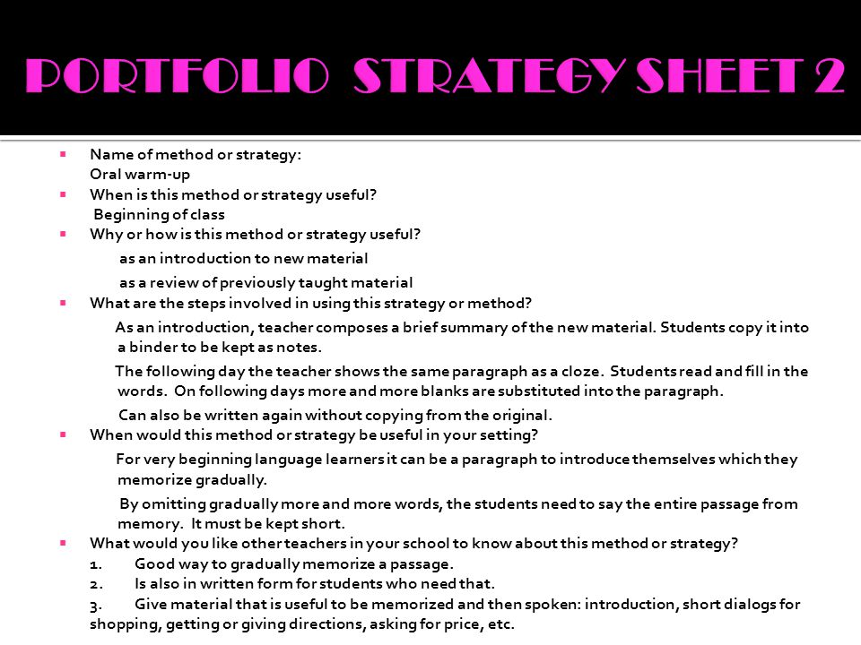  Name of method or strategy: Oral warm-up  When is this method or strategy useful? Beginning of class  Why or how is this method or strategy useful