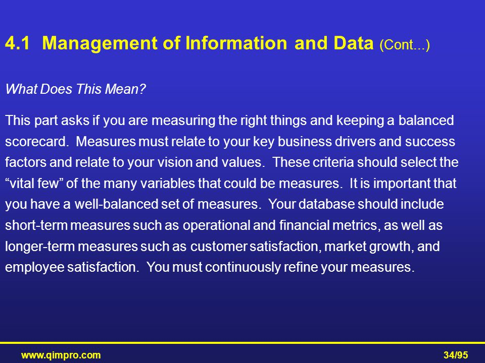 www.qimpro.com34/95 What Does This Mean? This part asks if you are measuring the right things and keeping a balanced scorecard. Measures must relate t