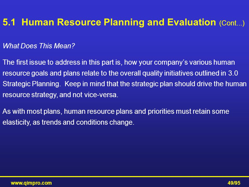 www.qimpro.com49/95 What Does This Mean? The first issue to address in this part is, how your company's various human resource goals and plans relate