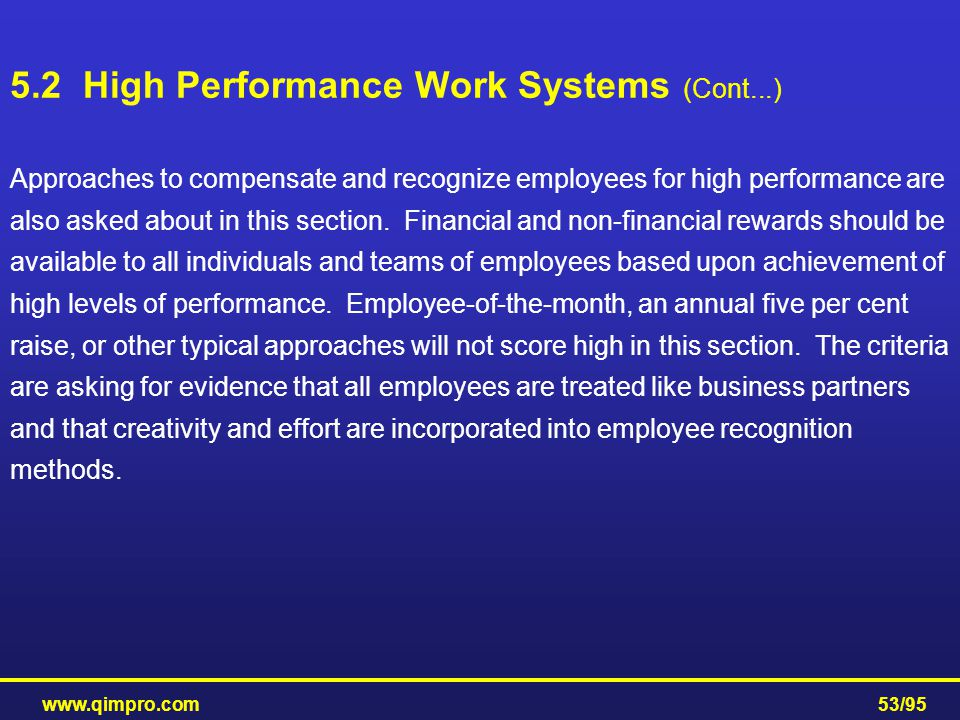 www.qimpro.com53/95 Approaches to compensate and recognize employees for high performance are also asked about in this section. Financial and non-fina