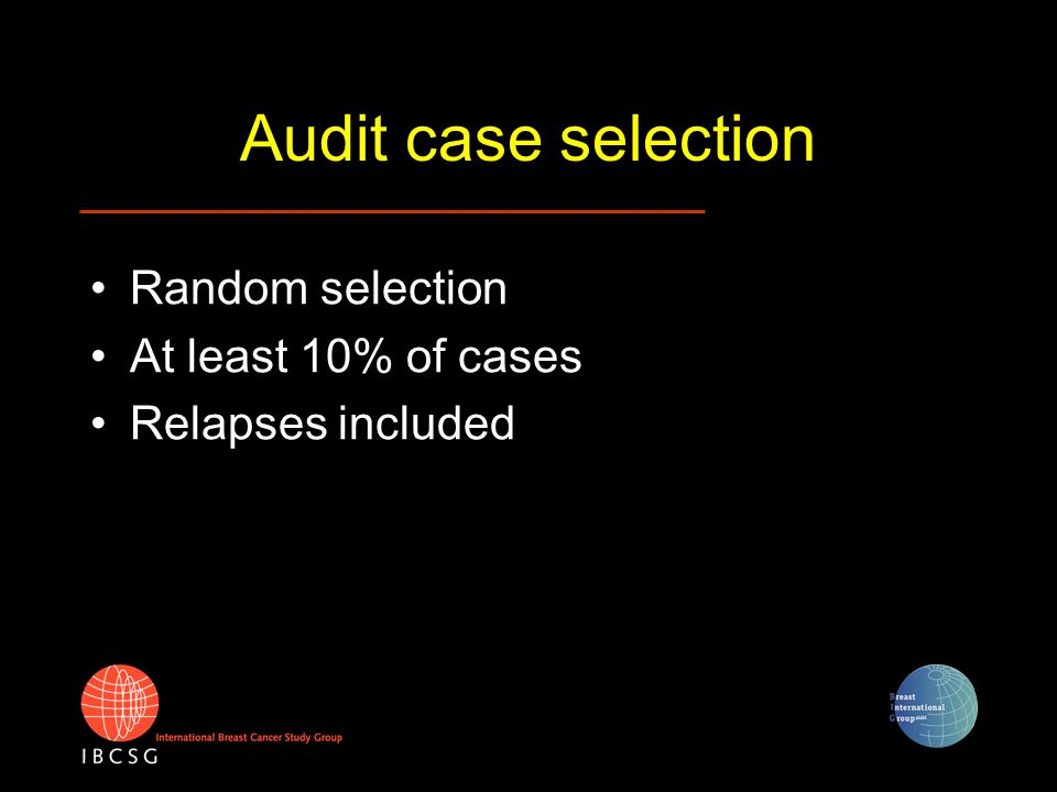 Audit procedures Evaluation of QC reports Source data verification (10%) Signed informed consents (100%) Investigator folder Drug accountability Discussion with investigator/DM's