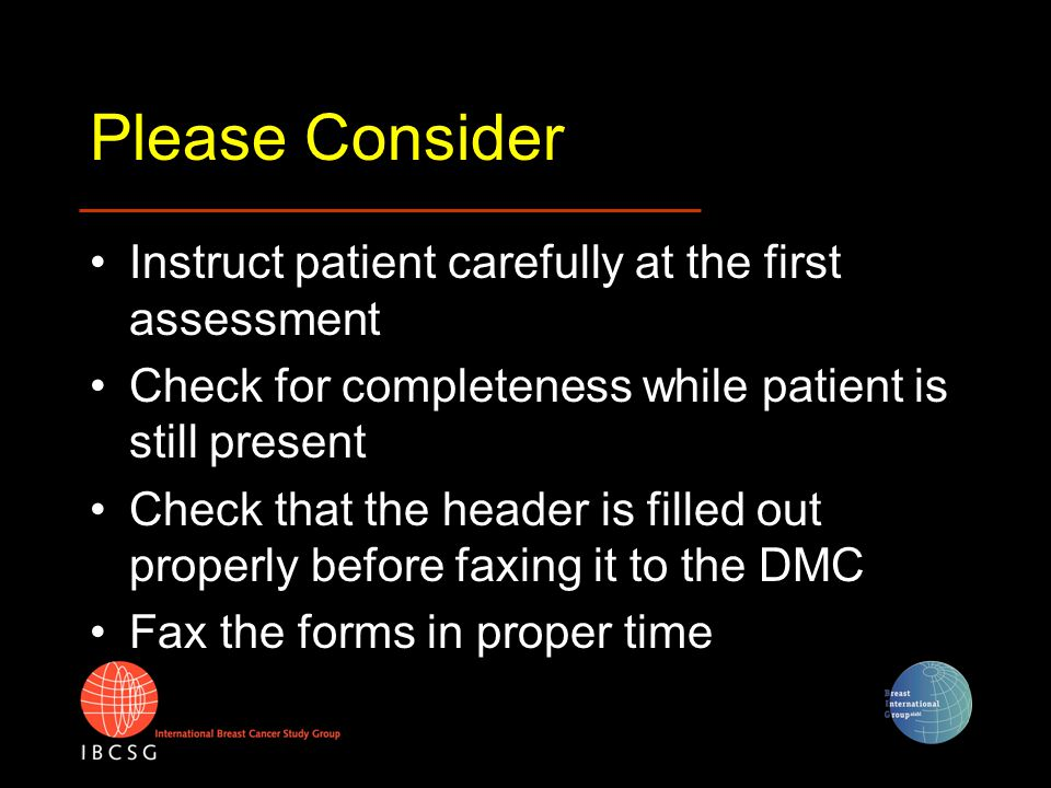 Please Consider Instruct patient carefully at the first assessment Check for completeness while patient is still present Check that the header is fill