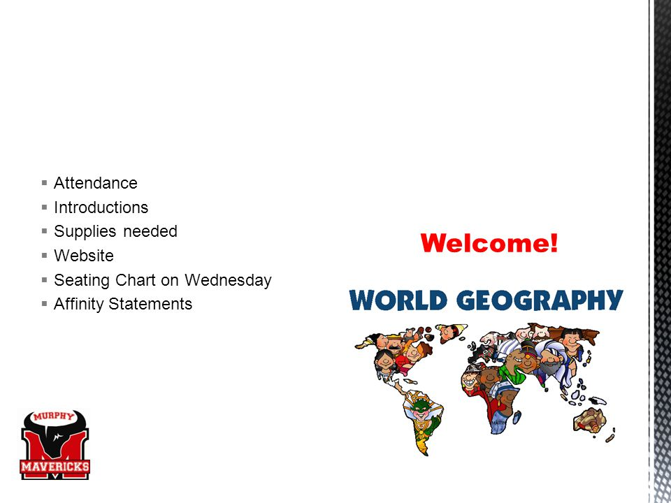  Attendance  Introductions  Supplies needed  Website  Seating Chart on Wednesday  Affinity Statements Welcome!