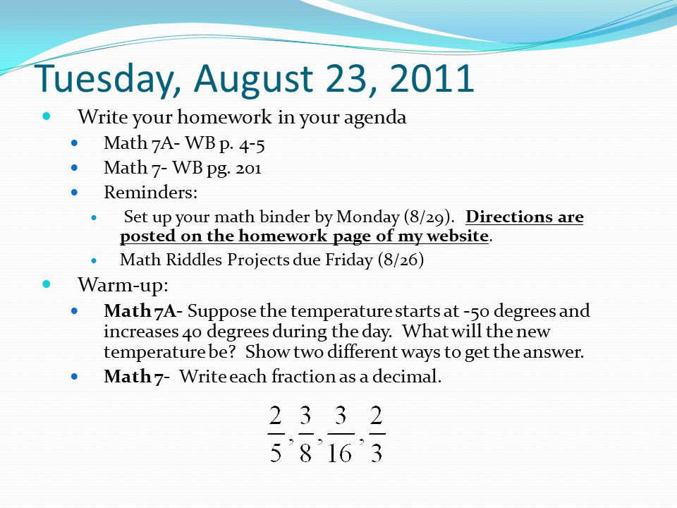 Tuesday, August 23, 2011 Write your homework in your agenda Math 7A- WB p.