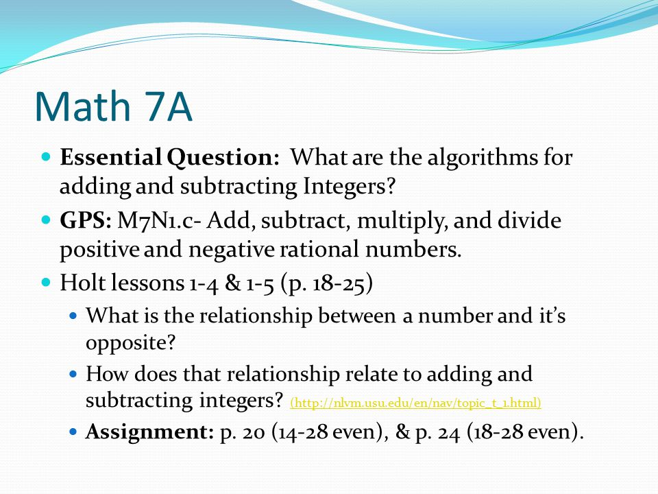 Math 7A Essential Question: What are the algorithms for adding and subtracting Integers.
