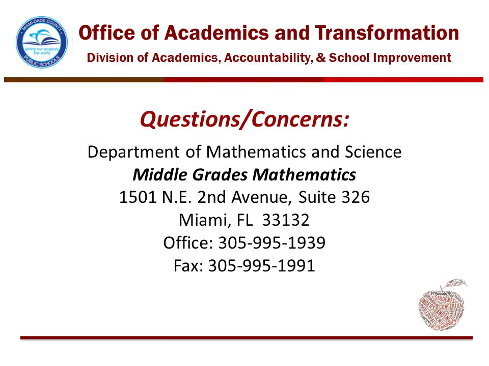 Office of Academics and Transformation Division of Academics, Accountability, & School Improvement Questions/Concerns: Department of Mathematics and S