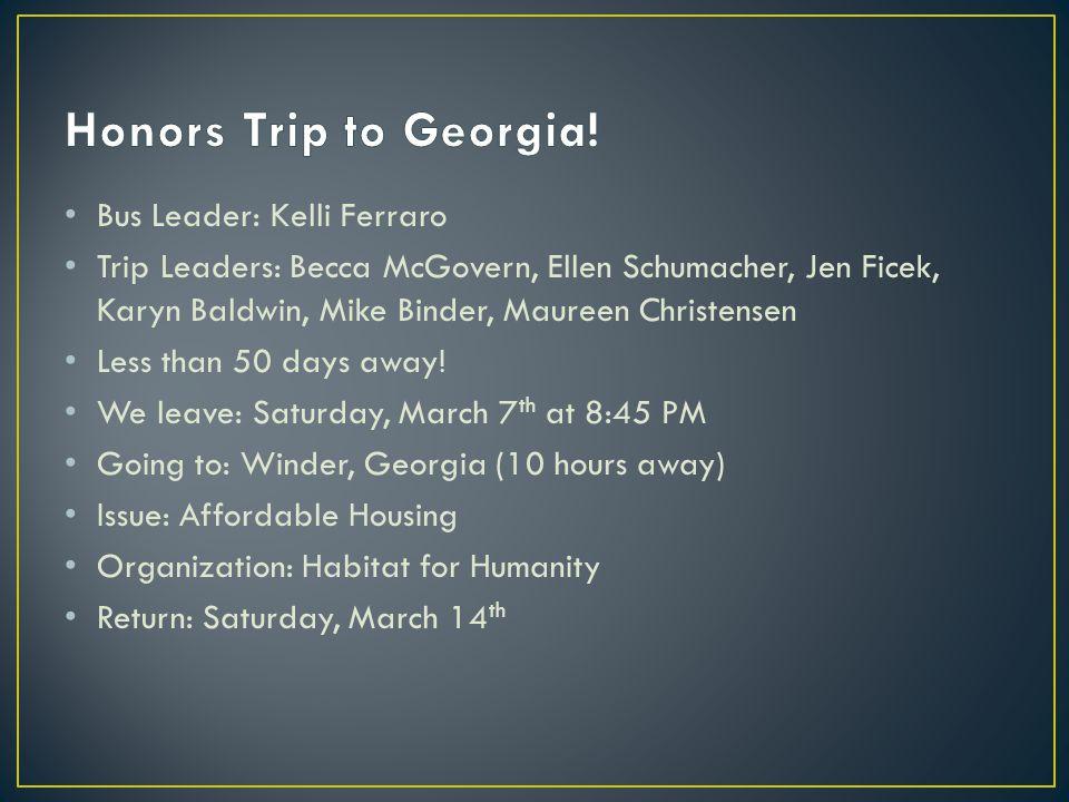 Bus Leader: Kelli Ferraro Trip Leaders: Becca McGovern, Ellen Schumacher, Jen Ficek, Karyn Baldwin, Mike Binder, Maureen Christensen Less than 50 days