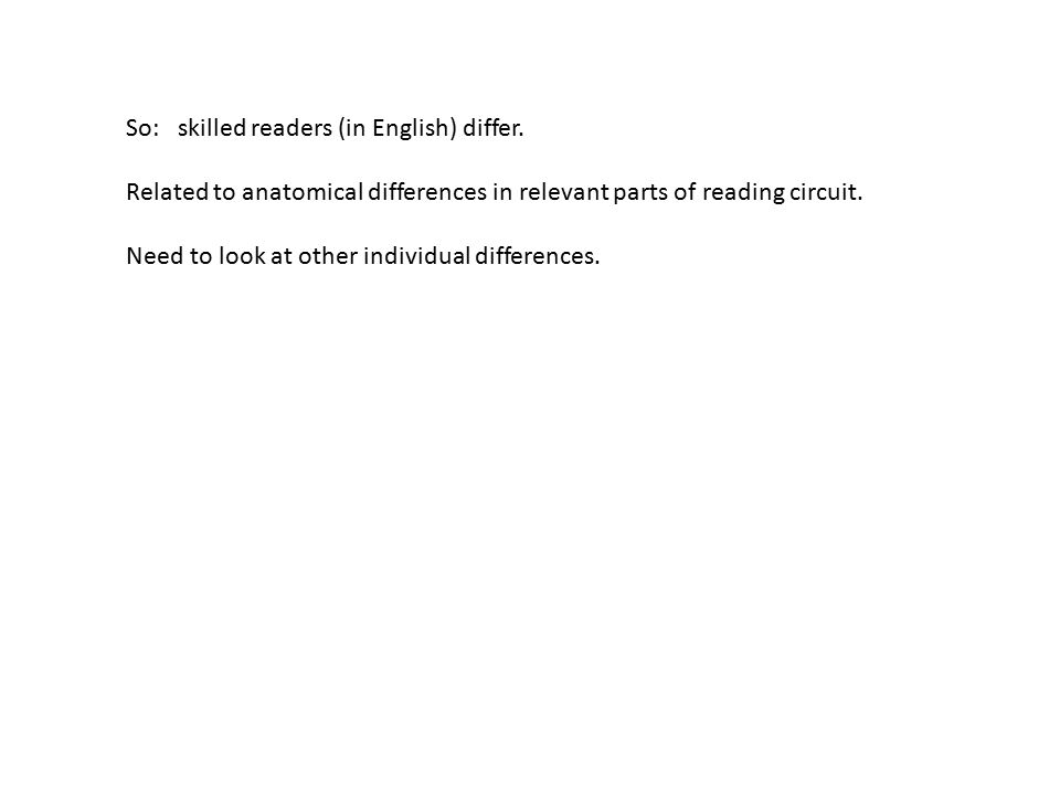 So: skilled readers (in English) differ.