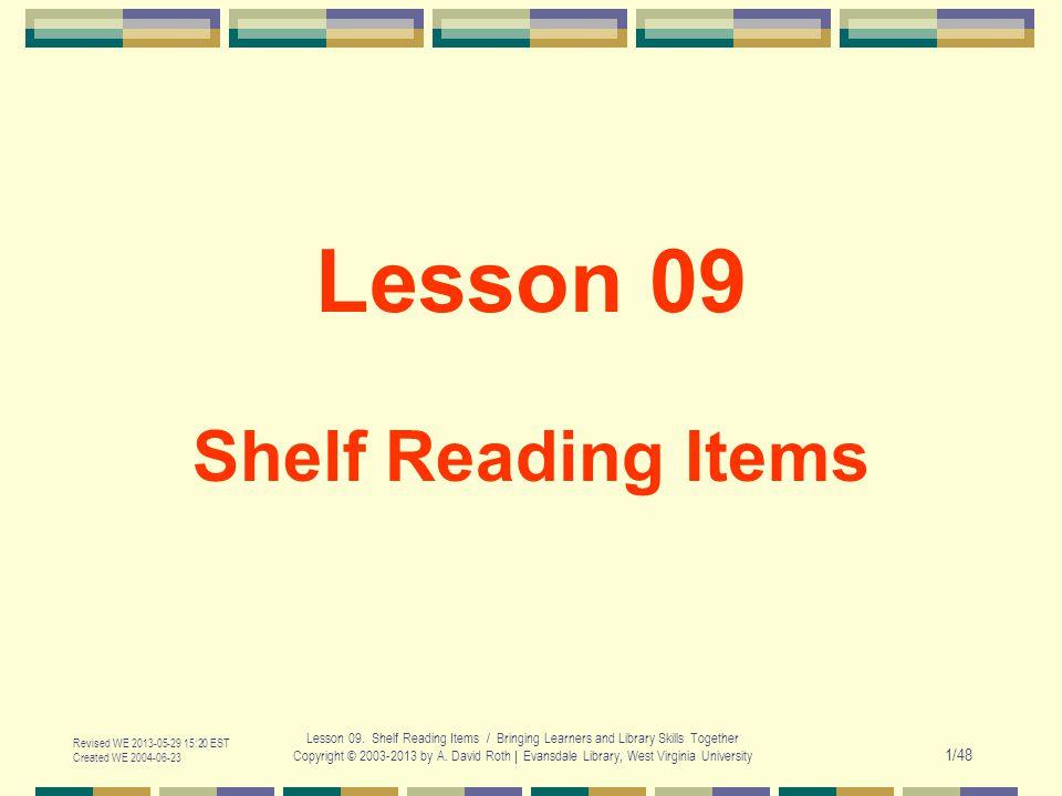 Revised WE 2013-05-29 15:20 EST Created WE 2004-06-23 Lesson 09.