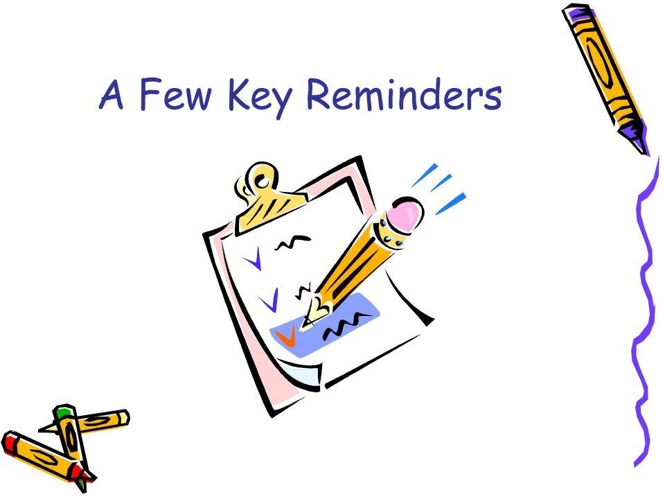 A Few Key Reminders